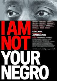 """I Am Not Your Negro"""