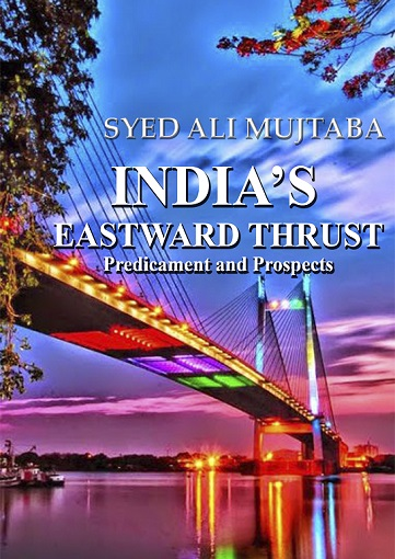 India's Eastward Thrust – Predicament and Prospects